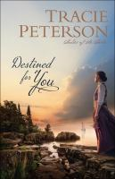 Destined for you by Tracie Peterson.