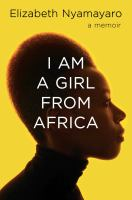 I am a girl from Africa : a memoir  Cover Image