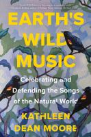 Earth's wild music : celebrating and defending the songs of the natural world Book cover
