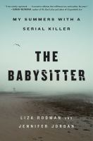 The babysitter : my summers with a serial killer Book cover