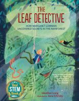 The leaf detective : how Margaret Lowman uncovered secrets in the rainforest Book cover