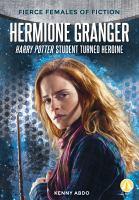 Hermione Granger : Harry Potter student turned heroine  Cover Image