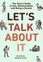 Let's talk about it : the teen's guide to sex, relationships, and being a human Book cover