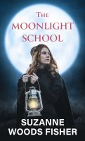 The moonlight school : a novel  Cover Image