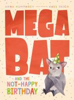 Megabat and the not-happy birthday Book cover