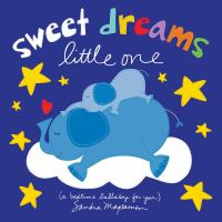 Sweet dreams little one : (a bedtime lullaby for you) Book cover