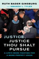 Justice, justice thou shalt pursue : a life's work fighting for a more perfect union Book cover