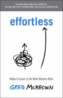 Effortless : make it easier to do what matters most Book cover