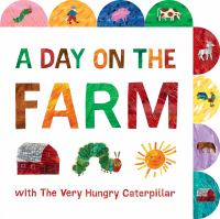 A day on the farm with the very hungry caterpillar  Cover Image