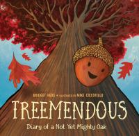 Treemendous : diary of a not yet mighty oak Book cover