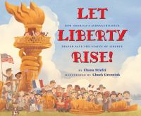 Let Liberty rise : how America's schoolchildren helped save the Statue of Liberty Book cover