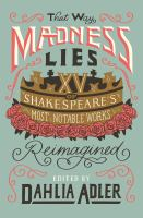 That way madness lies : fifteen of William Shakespeare's most notable works reimagined Book cover