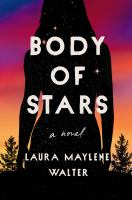 Body of stars : a novel  Cover Image