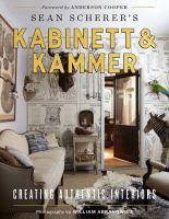 Sean Scherer's Kabinett & Kammer by Sean Scherer ; foreword by Anderson Cooper ; photography by William Abranowicz.