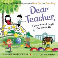 Dear teacher : a celebration of people who inspire us