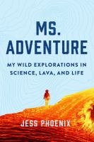 Ms. Adventure : my wild explorations in science, lava, and life  Cover Image