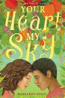 Your heart, my sky : love in a time of hunger Book cover