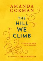 The hill we climb : an inaugural poem for the country Book cover