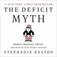 The deficit myth : modern monetary theory and the birth of the people's economy Book cover