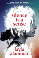 Silence is a sense : a novel  Cover Image