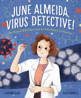 June Almeida, virus detective! : the woman who discovered the first human coronavirus Book cover