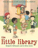 The little library by by Margaret McNamara ; illustrated by G. Brian Karas.