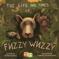 The life and times of Fuzzy Wuzzy Book cover