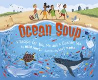 Ocean soup : a recipe for you, me, and a cleaner sea Book cover