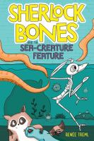 Sherlock bones and the sea-creature feature Book cover