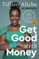 Get good with money : ten simple steps to becoming financially whole Book cover