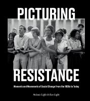 Picturing resistance : moments and movements of social change from the 1950s to today  Cover Image