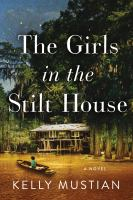 The girls in the stilt house : a novel Book cover