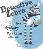 Detective Zebra & the mystery of the missing tarts Book cover