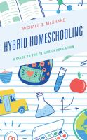 Hybrid homeschooling : a guide to the future of education Book cover