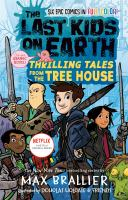 The last kids on Earth. Thrilling tales from the tree house Book cover