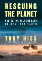 Rescuing the planet : protecting half the land to heal the Earth Book cover