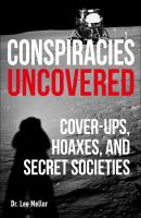 Conspiracies uncovered : cover-ups, hoaxes, and secret societies Book cover