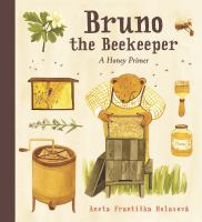 Bruno the beekeeper : a honey primer Book cover