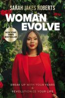 Woman evolve : break up with your fears & revolutionize your life Book cover