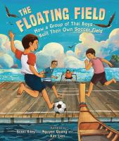 The floating field by Scott Riley ; illustrated by Nguyen Quang and Kim Lien.
