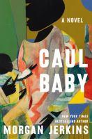 Caul baby : a novel  Cover Image