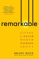 Remarkable : living a faith worth talking about Book cover