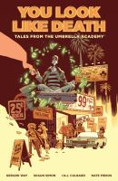 You look like death : tales from the Umbrella Academy  Cover Image