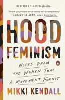 Hood feminism : notes from the women that a movement forgot Book cover