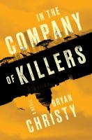 In the company of killers by Bryan Christy.