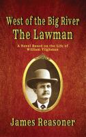 The lawman : a novel based on the life of William Tilghman Book cover