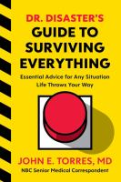 Dr. Disaster's guide to surviving everything : essential advice for any situation life throws your way Book cover