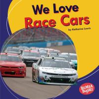 We love race cars by by Katherine Lewis.