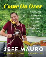 Come on over : 111 fantastic recipes for the family that cooks, eats, and laughs together Book cover