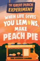 When life gives you lemons, make peach pie  Cover Image